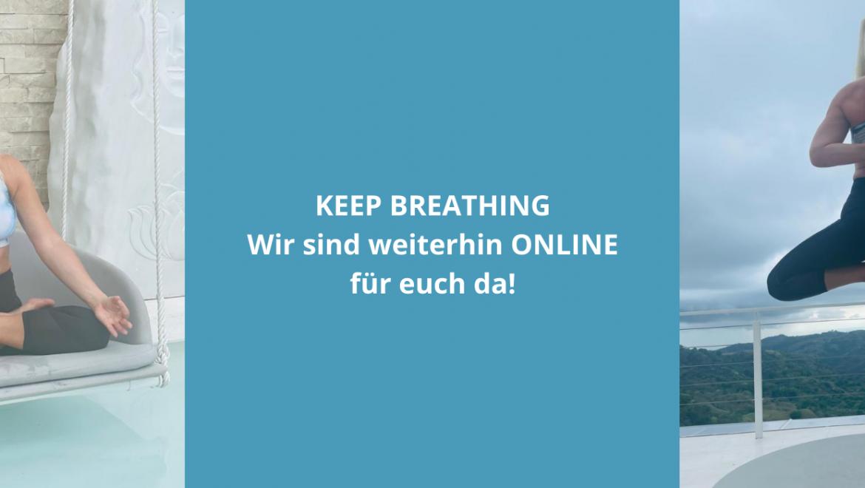 Keep breathing – es geht ONLINE weiter!